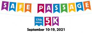 17th Annual Safe Passage 5K - Virtual @ Anywhere
